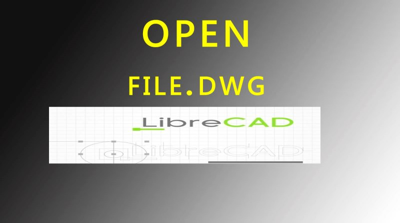 dwg, autocad, open